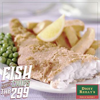 299฿ Fish N' Chips at Dicey Reilly's Pattaya – Friday