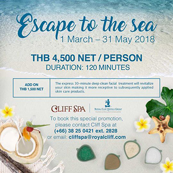 Cliff Spa's new Escape to the Sea at Royal Cliff Hotels Pattaya – until 31 May 2018