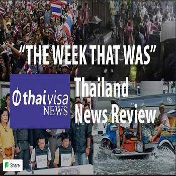 The week that was in Thailand news: Jeez! Must pack and take a plane and get me to Blighty once again!