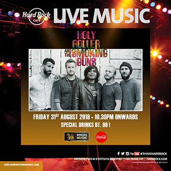 Holy Roller & The Smoking Guns Live at Hard Rock Cafe Pattaya – 31 August 2018
