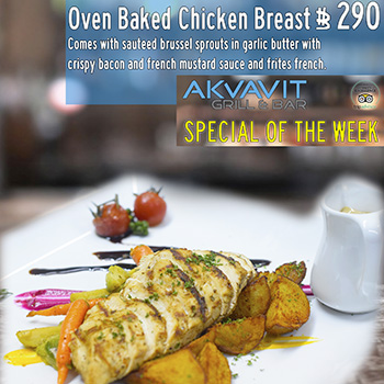 290฿ Special of the week – Oven Baked Chicken Breast at Akvavit Grill & Bar