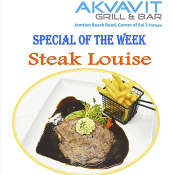 325฿ Special of the week – Steak Louise at Akvavit Grill & Bar