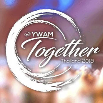 YWAM Together at Ambassador City Jomtien Hotel, Pattaya – 2nd to 8th September 2018