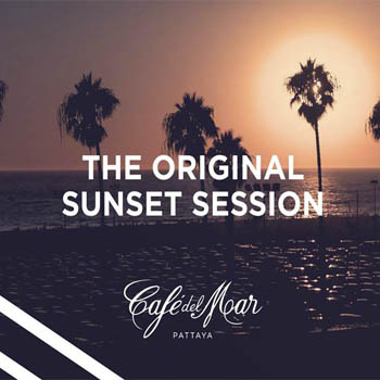 The Original Sunset Session at Cafe del Mar Pattaya – 1st November to 31st December 2018