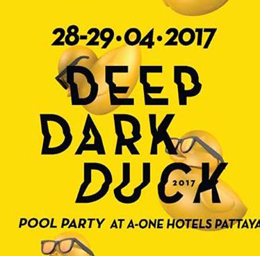 Deep Dark Duck at A One Hotel Pattaya – 28th to 29th April 2017