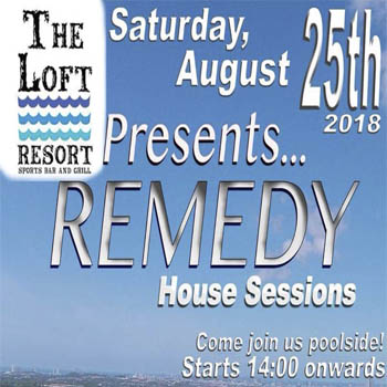 Remedy Sessions at The Loft Resort Pattaya – Saturday 25th August 2018