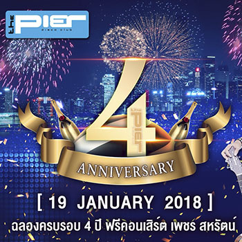 The Pier 4th Anniversary at The Pier Pattaya – 19 January 2018